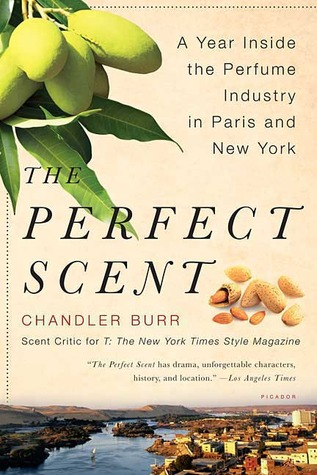 Book cover of The Perfect Scent by Chandler Burr